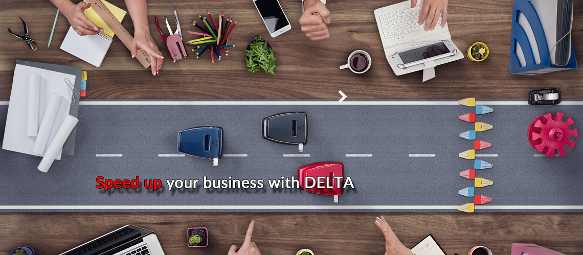 Speed up your business with DELTA